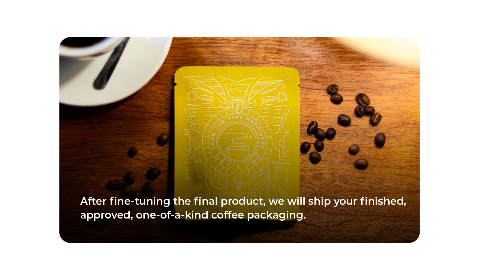 One-of-a-kind coffee packaging