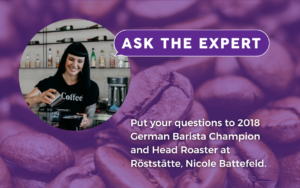 Put your questions about coffee packaging and barista experience to Nicole Battefeld, 2018 German Barista Champion